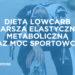 Długotrwała dieta low-carb zmniejsza elastyczność metaboliczną